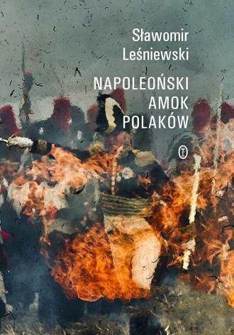 Napoleoński amok Polaków - okładka książki