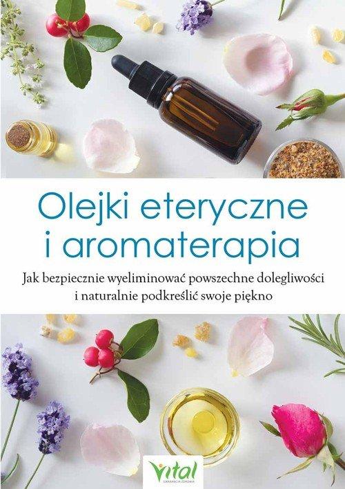 Olejki eteryczne i aromaterapia - okładka książki