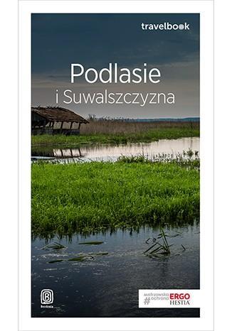 Podlasie i Suwalszczyzna. Travelbook - okładka książki