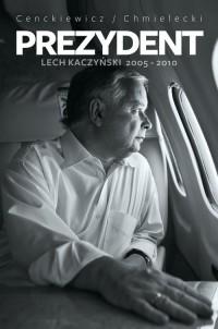 Prezydent Lech Kaczyński 2005-2010 - okładka książki