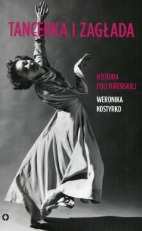 Tancerka i zagłada. Historia Poli - okładka książki