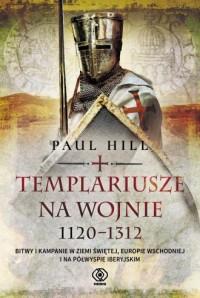 Templariusze na wojnie. 1120-1312 - okładka książki