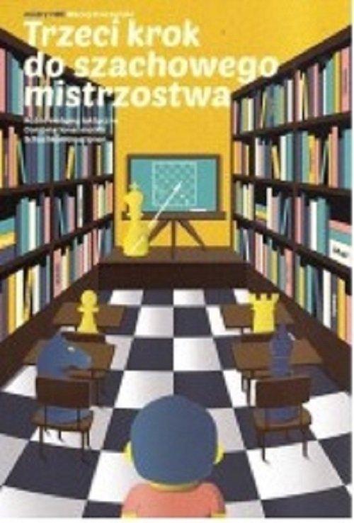 Trzeci krok do szachowego mistrzostwa - okładka książki