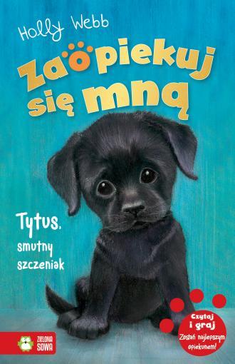 Tytus. Smutny szczeniak. Zaopiekuj - okładka książki