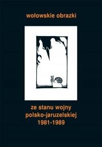 Wołowskie obrazki ze stanu wojny - okładka książki