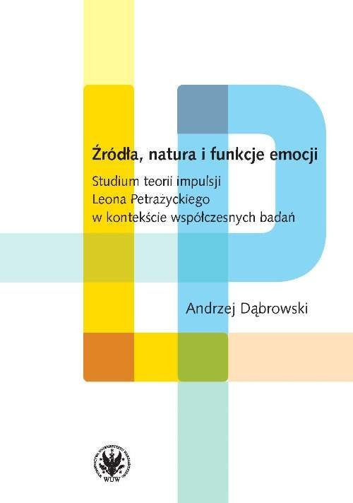 Źródła, natura i funkcje emocji. - okładka książki
