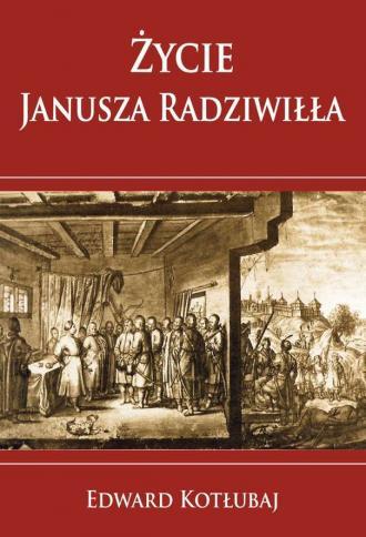 Życie Janusza Radziwiłła - okładka książki