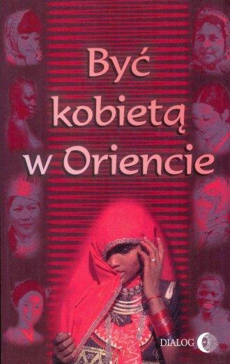 Być kobietą w Oriencie - okładka książki