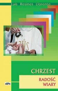 Chrzest. Radość wiary - Luis Resines Llorente - okładka książki