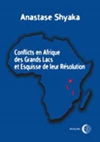 Conflits en Afrique des Grands Lacs et Esquisse de leur Résolution - okładka książki