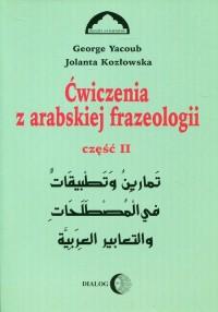 Ćwiczenia z arabskiej frazeologii cz. 2 - okładka książki