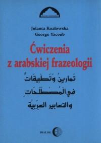Ćwiczenia z arabskiej frazeologii - okładka książki