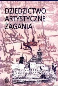 Dziedzictwo artystyczne Żagania - okładka książki