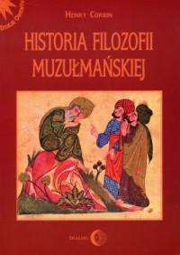 Historia filozofii muzułmańskiej. Seria: Dzieła Orientu - okładka książki
