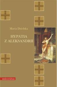 Hypatia z Aleksandrii - Maria Dzielska - okładka książki