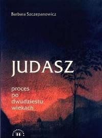 Judasz. Proces po dwudziestu wiekach - okładka książki