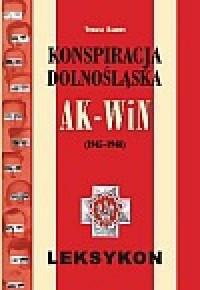 Konspiracja Dolnośląska AK-WiN 1945-1948. Leksykon - okładka książki
