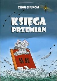 Księga przemian - Zhou Chucai - okładka książki