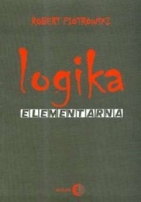 Logika elementarna - Robert Piotrowski - okładka książki
