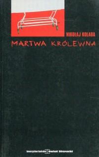 Martwa królewna - Mikołaj Kolada - okładka książki