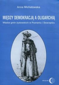 Między demokracją a oligarchią. - okładka książki