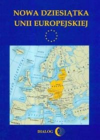 Nowa dziesiątka Unii Europejskiej - okładka książki