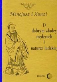 O dobrym władcy, mędrcach i naturze ludzkiej - okładka książki