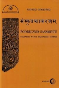 Podręcznik sanskrytu. Gramatyka-wypisy-objaśnienia-słownik - okładka książki