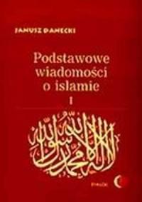 Podstawowe wiadomości o islamie. Tom 1 - okładka książki