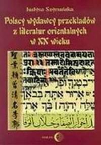 Polscy wydawcy przekładów z literatur orientalnych w XX wieku - okładka książki