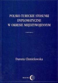 Polsko-tureckie stosunki dyplomatyczne w okresie międzywojennym - okładka książki