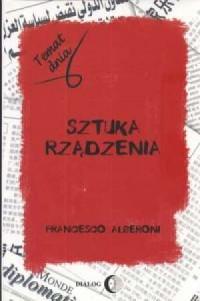 Sztuka rządzenia. Temat dnia - Francesco Alberoni - okładka książki