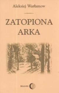 Zatopiona arka (Zatonuwszij kowczieg) - okładka książki