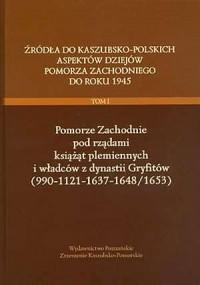 Źródła do kaszubsko-polskich aspektów dziejów Pomorza Zachodniego do roku 1945. Tomy 1-4. KOMPLET - okładka książki