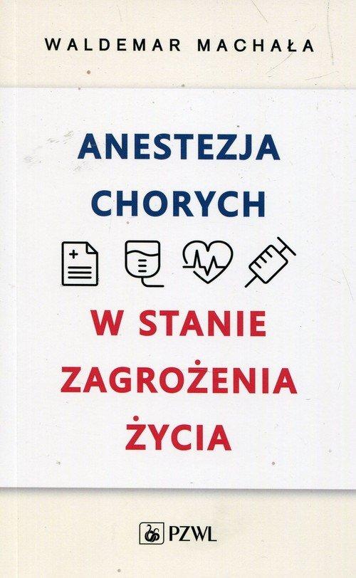 Anestezja chorych w stanie zagrożenia - okładka książki