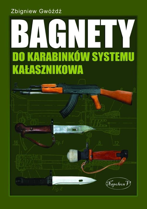 Bagnety do karabinków systemu Kałasznikowa - okładka książki