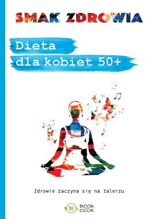Dietadlakobiet50+. Zdrowie - okładka książki