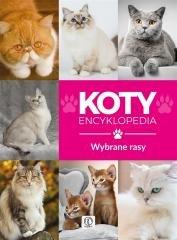 Encyklopedia. Koty - wybrane rasy - okładka książki