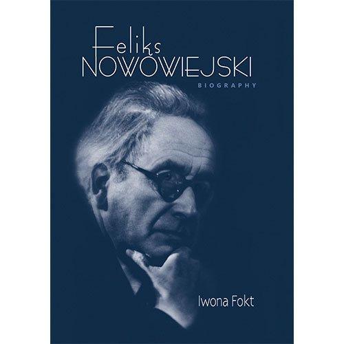 Feliks Nowowiejski Biography - okładka książki