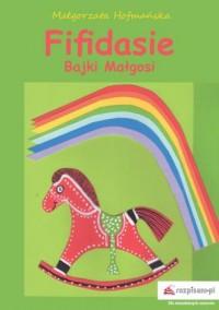 Fifidasie bajki Małgosi - okładka książki