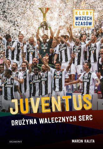 Juventus. Drużyna walecznych serc - okładka książki