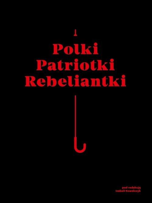 Polki Patriotki Rebeliantki / Galeria - okładka książki