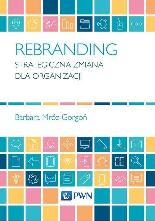 Rebranding. Strategiczna zmiana - okładka książki