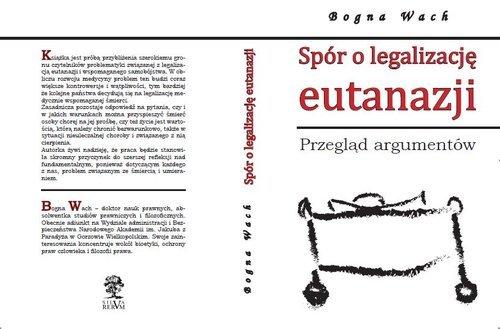 Spór o legalizację eutanazji. Przegląd - okładka książki