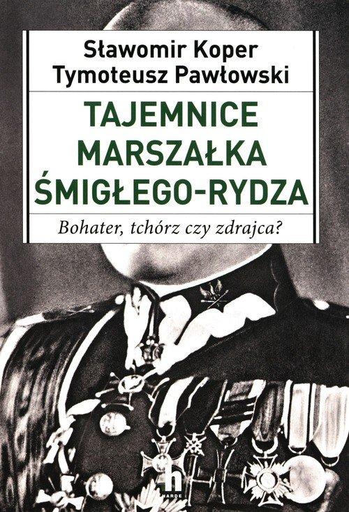 Tajemnice Marszałka Śmigłego-Rydza - okładka książki