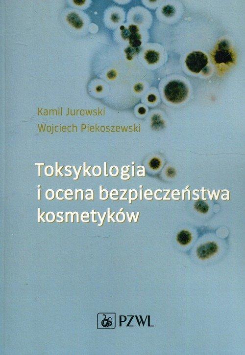 Toksykologia i ocena bezpieczeństwa - okładka książki