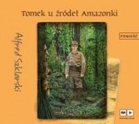 Tomek u źródeł Amazonki (audiobook) - okładka płyty