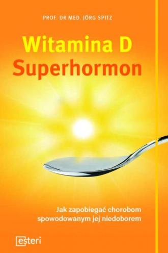Witamina D Superhormon. Jak zapobiegać - okładka książki