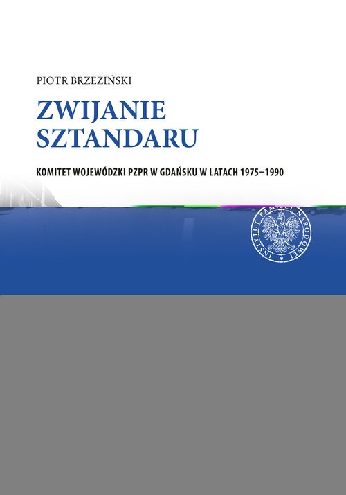 Zwijanie sztandaru. Komitet Wojewódzki - okładka książki