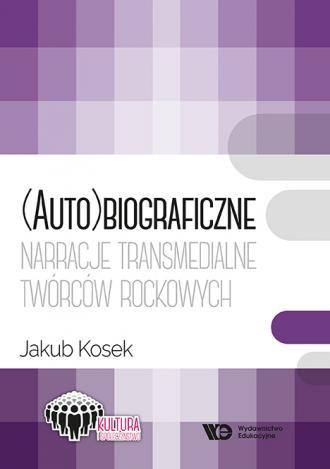 (Auto)biograficzne narracje transmedialne.. - okładka książki